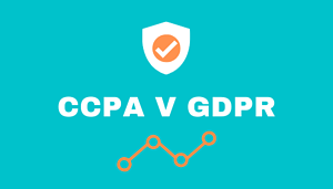 CCPA and GDPR privacy legislation